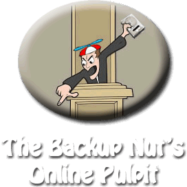 Preacher with a propellar cap on his head and a hard drive in his hand instead of a Bible shouting at his congregation. Text: The Backup Nut's Online Pulpit.